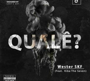Wester SKF - Qualê (feat. Kiba The Seven)
