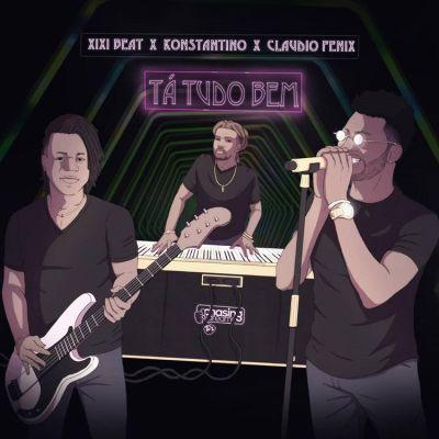 Xixi Beat x Konstantino & Claudio Fénix - Tá Tudo Bem