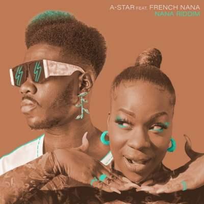 A-Star, French Nana - Nana Riddim