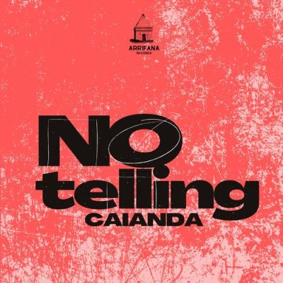 Caianda - No Telling (Original Mix)