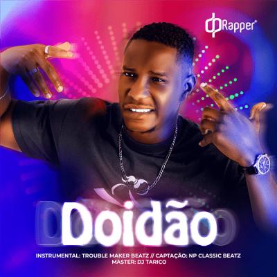 Dp Rapper - Doidão
