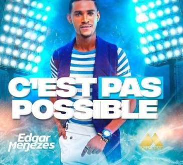 Edgar Menezes - C'est Pas Possible