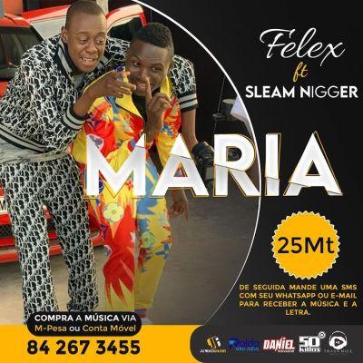 Felex - Maria (feat. Sleam Nigger)
