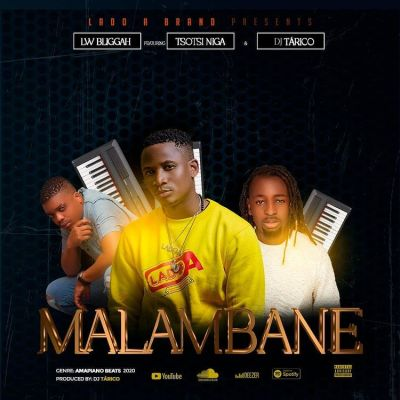 Lw Bliggah - Malambane (feat. Tsotsi Nigga & DJ Tárico)