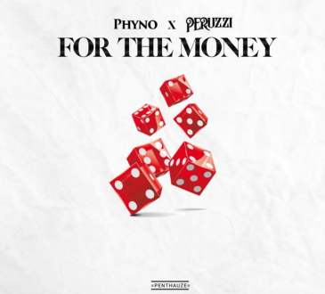 Phyno, Peruzzi - For the Money