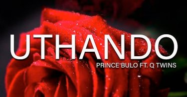 Prince Bulo - Uthando (feat. Q Twins)