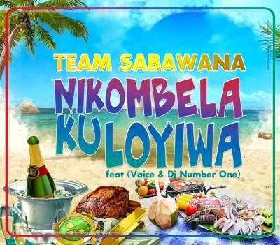 Team Sabawana - Nikombela Ku Loyiwa (feat. Vaice & DJ Number One)