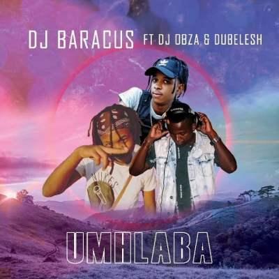 DJ Baracus - Umhlaba (feat. DJ Obza & Dubelesh)