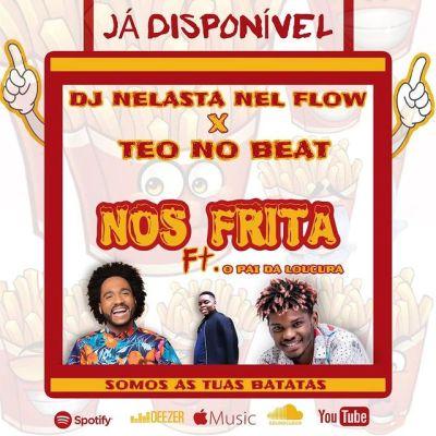 Dj Nelasta Nel Flow x Teo No Beat - Nos Frita (feat Pai Da Locura)
