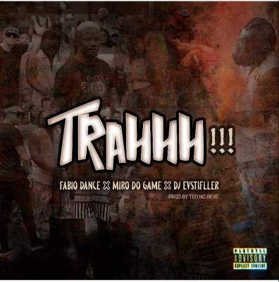 Fábio Dance x Miro Do Game x Dj EVStifller - Trahhh (Prod. Teo No Beatz)