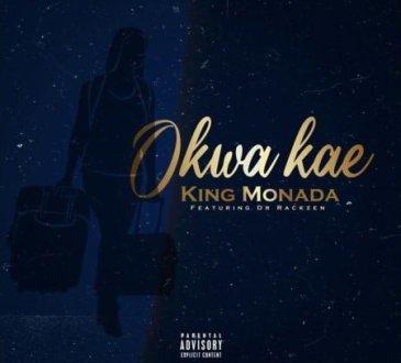 King Monada - Okwa Kae (feat. Dr Rackzen)