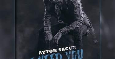 Ayton Sacur - I Need You
