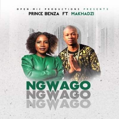 Prince Benza - Ngwago (feat. Makhadzi)