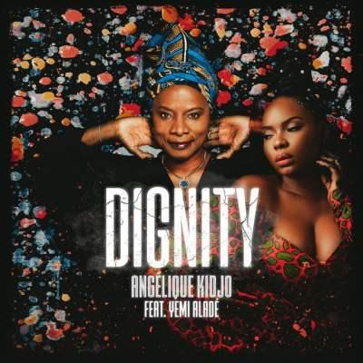 Angelique Kidjo - Dignity (feat. Yemi Alade)