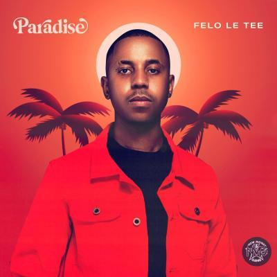 Felo Le Tee - Paradise