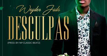 Weyder Jads - Desculpas (prod. by NP Classic Beatz)