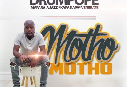 DrumPope - Motho Motho (feat. Mapara A Jazz, Kapa Kapa & Venerate)