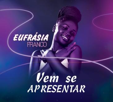 Eufrásia Franco - Vem Se Apresentar