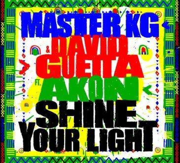 Master KG x David Guetta - Shine Your Light (feat. Akon)
