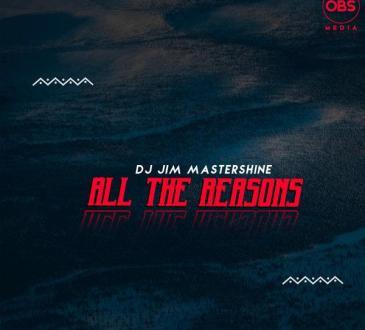 Dj Jim Mastershine - All The Reasons (Original Mix)