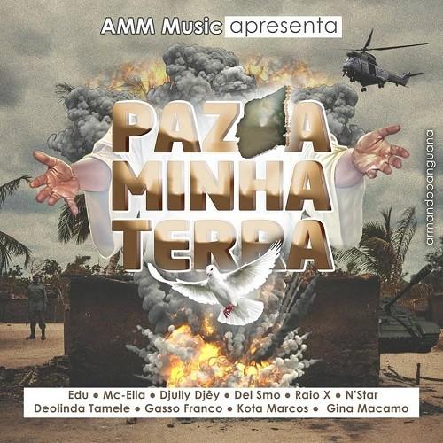 Associação de Músicos de Maputo - Paz á Minha Terra (feat. Deolinda Tamele, Gasso Franco, Edu, Del Smo, Djully Djey, Kota Marcos, Raio X, MC)