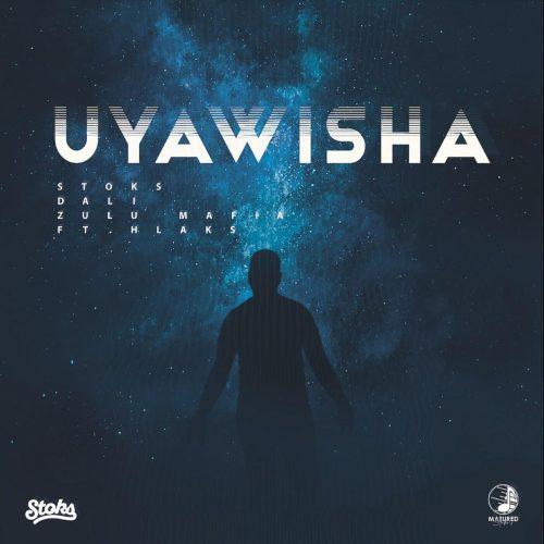 DJ Stoks, Dali & Zulu Mafia - Uyawisha (feat. Hlaks)