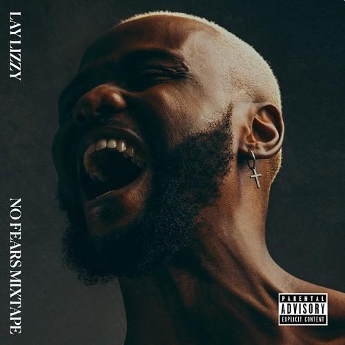 Laylizzy - No Fears Mixtape