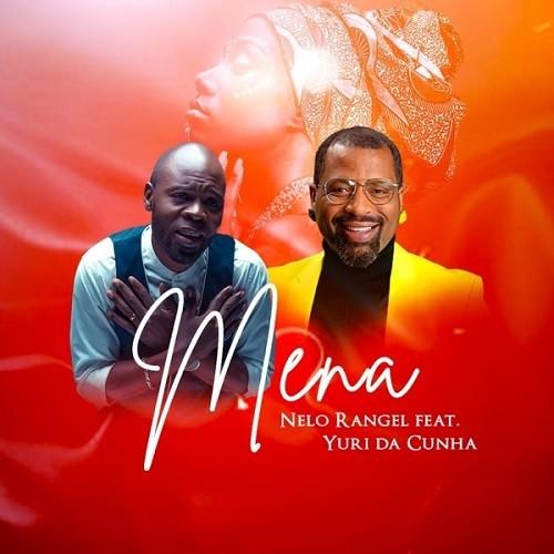 Nelo Rangel - Mena (feat. Yuri da Cunha)