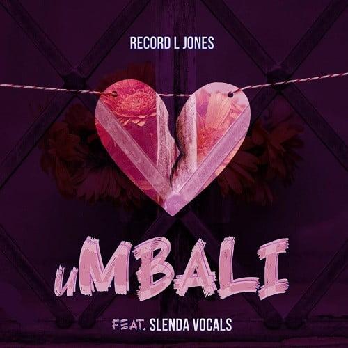 Record L Jones - uMbali (feat. Slenda Vocals)