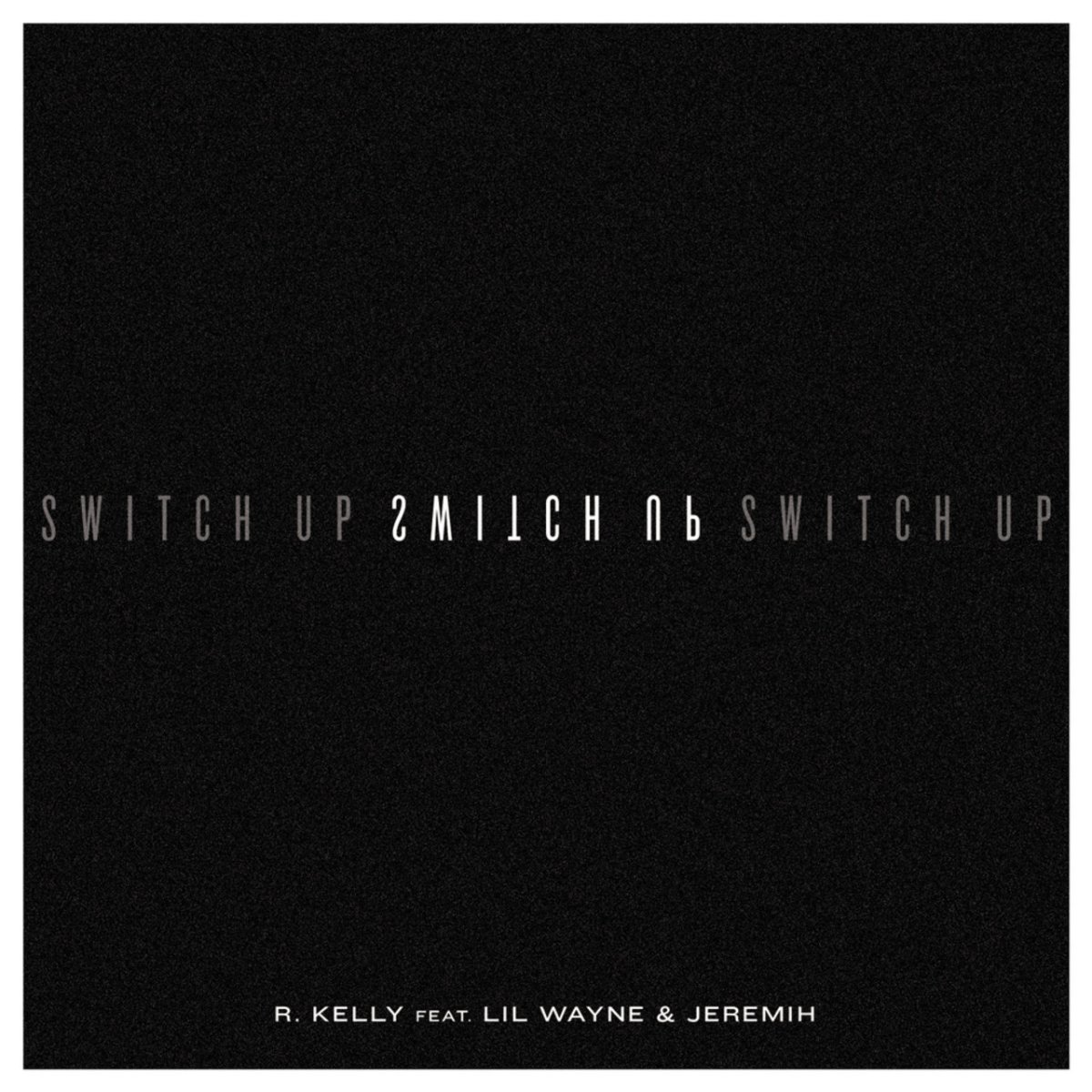 R. Kelly - Switch Up (ft. Lil Wayne and Jeremih) (Cover)
