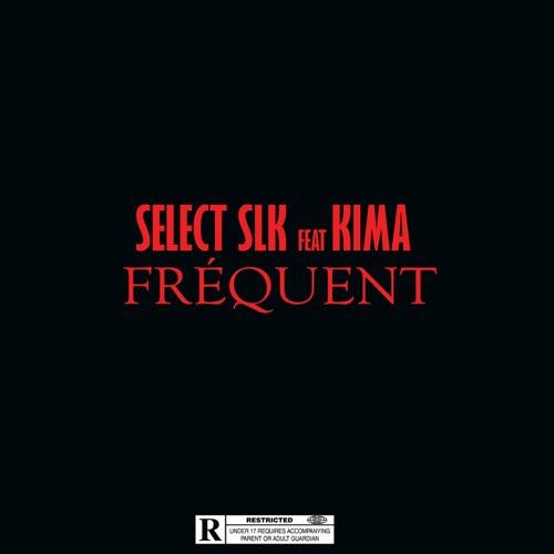 Select SLK - Fréquent (ft. Kima) (Cover)