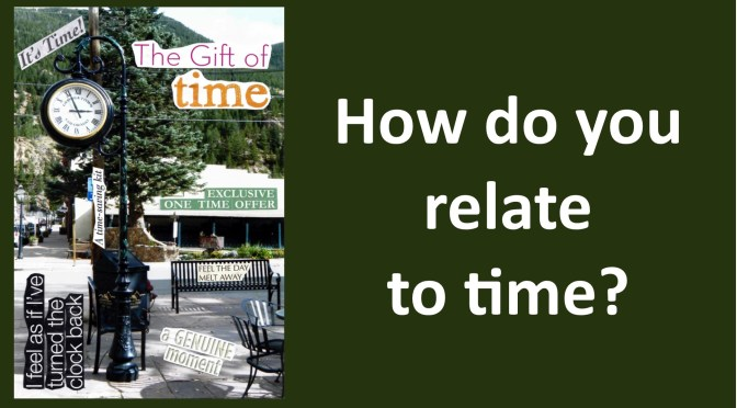 How do you relate to time?