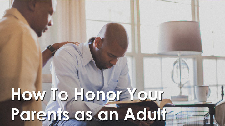 How To Honor Your Parents as an Adult