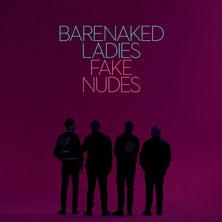 'Fake Nudes' by Barenaked Ladies (Album)
