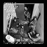 What I Needed by Dark Dark Dark (EP)