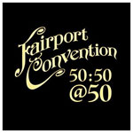 Fairport Convention '50:50 @ 50' album cover