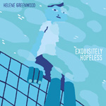 'Exquisitely Hopeless' by Helene Greenwood (Album)