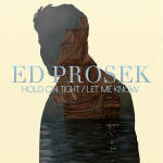 Hold On Tight/Let Me Know by Ed Prosek (Single)