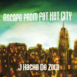 J Hacha De Zola 'Escape From Fat Kat City' album cover