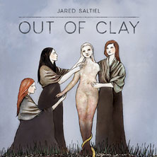 'Out Of Clay' by Jared Saltiel (Album)