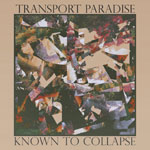 Know To Collapse 'Transport Paradise' album cover