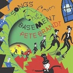 Songs From The Basement by Pete Brandt (Album)