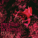 'Feed The Fire' by Promise And The Monster (Album)