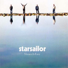 'Silence Is Easy' by Starsailor