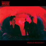 Muse - 'Muscle Museum'