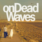 'On Dead Waves' by onDeadWaves (Album)