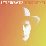 'Imaginary Man' by Rayland Baxter (Album)