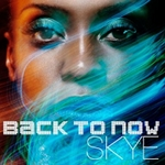 Back To Now by Skye (Album)