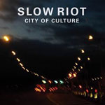 Slow Riot 'City Of Culture' single cover