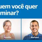 Enquete BBB16: Quem você quer eliminar? Geralda ou Matheus?
